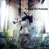 Trance for Friends de Various Artists