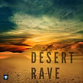 Desert Rave von Tosch