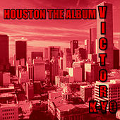 Houston the Album Victory von kyo