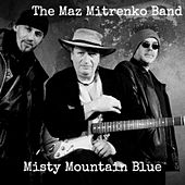 Misty Mountain Blue von The Maz Mitrenko Band