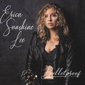 Bulletproof von Erica Sunshine Lee