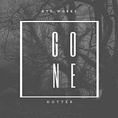 Gone (Hotter) de K.Y.D Works