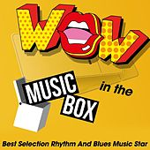 Wow in the Music Box (Best Selection Rhythm And Blues Music Star) van Various Artists