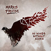 No Wings Without Scars by Markis Precise