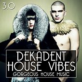 Dekadent House Vibes, Vol. 3 by Various Artists