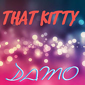 THAT KITTY de Damo