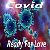 Ready for Love (Radio Version) by Covid