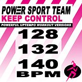 Keep Control (Of Me) [Powerful Uptempo Cardio, Fitness, Crossfit & Aerobics Workout Versions] by Power Sport Team