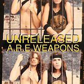 Unreleased A.R.E. Weapons: Demos, Memos and And Other Odd Skizz de A.R.E. Weapons