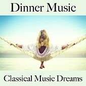 Dinner Music: Classical Music Dreams - The Best Sounds For Relaxation von Philharmonia Orchestra, Herbert von Karajan, Sir Malcolm Sargent, New London Symphony Orchestra, Jascha Heifetz, Erick Friedman, Chicago Symphony Orchestra, Fritz Reiner, Kammerorchester Karl Richter, Karl Richter, Berliner Philharmoniker