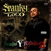 Tirando Y Rifando Vol 2 von Spanky Loco