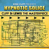 King Cliff Presents Hypnotic Solice by Cliff St Lewis the Masterpiece