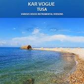 Tusa (Various House Instrumental Versions) von Kar Vogue