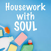 Housework with Soul by Various Artists