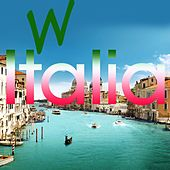 W italia (Le nostre amate canzoni italiane) by Various Artists