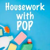 Housework with Pop di Various Artists