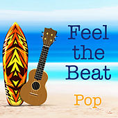 Feel the Beat Pop by Various Artists