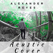 Acustic Cover (Version Acústica) de ALexander Reyes