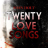 20 Love Songs by John Holt