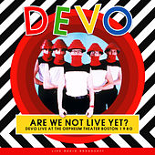 Are we not live yet? (live) by DEVO