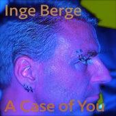 A Case of You de Inge Berge