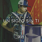 Un Siglo Sin Ti by Bocho Ramos