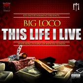 This Life I Live de Big Loco