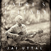 Gauri's Lullaby: Music for Healing and Other Joys by Jai Uttal