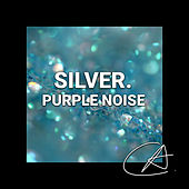 Purple Noise Silver (Loopable) von Fabricantes de Lluvia