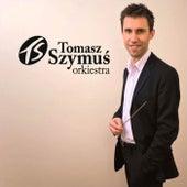 Tomasz Szymuś Orkiestra by Tomasz Szymuś Orkiestra
