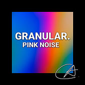 Pink Noise Granular (Loopable) de Bedtime Baby