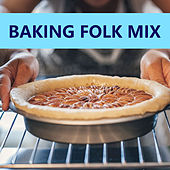 Baking Folk Mix de Various Artists