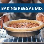 Baking Reggae Mix de Various Artists