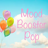 Mood Booster Pop by Various Artists