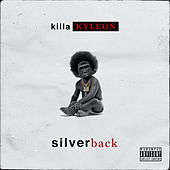 Silverback by Killa Kyleon