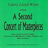 A Second Concert of Masterpieces by Valery Lloyd -Watts
