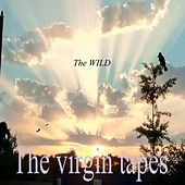 The Virgin Tapes by The Wild
