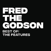 Best Of: The Features von Fred the Godson