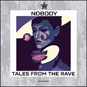Tales from the Rave (155Bpm) de Nobody