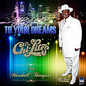 Hold On To Your Dreams Re-Mixs 2 (feat. Marshall Thompson) by The Chi-Lites