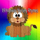 19 Highway Nursery Rhymes by Canciones Infantiles