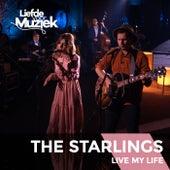Live My Life (Live Uit Liefde Voor Muziek) van The Starlings
