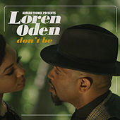 Don't Be by Loren Oden