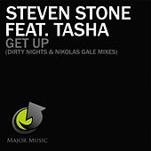 Get Up (feat. Tasha) [Dirty Nights & Nikolas Gale Mixes] by Steven Stone