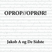 Oprop // Oprør! by Jakob A Og De Sidste