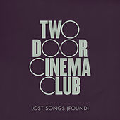 Lost Songs (Found) de Two Door Cinema Club