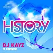 History (feat. Frissco) de DJ Kayz