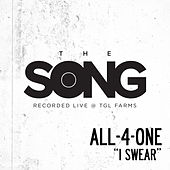 I Swear (The Song Recorded Live @ TGL Farms) by All-4-One