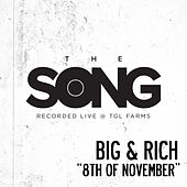 8th of November (The Song Recorded Live @ TGL Farms) by Big & Rich