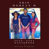 Trip (feat. Aasa Westbrook & Rafael Cabrera) di Morgan M